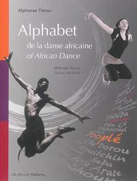 Alphabet de la danse africaine : méthode Tierou = Alphabet of African dance : Tierou method