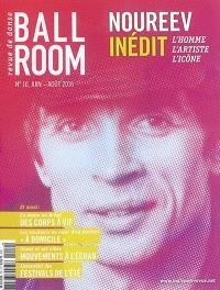 Ballroom. n° 10, Noureev inédit : l'homme, l'artiste, l'icône