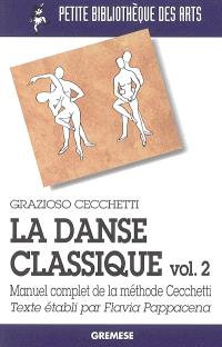 La danse classique : manuel complet de la méthode Cecchetti. Volume 2