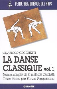 La danse classique : manuel complet de la méthode Cecchetti. Volume 1