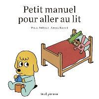 Petit manuel pour aller au lit