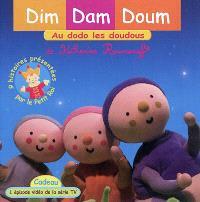 Dim, Dam, Doum, Au dodo les doudous