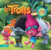 Les Trolls : l'album du film