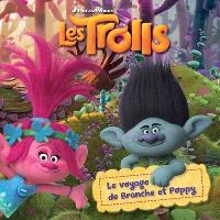 Les Trolls : le voyage de Branche et Poppy