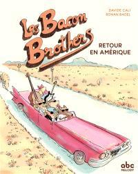 Les Bacon Brothers : retour en Amérique