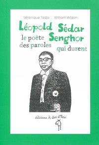 Léopold Sédar Senghor, le poète des paroles qui durent