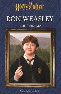 Harry Potter : Ron Weasley : guide cinéma