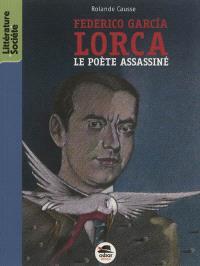 Federico Garcia Lorca : le poète assassiné
