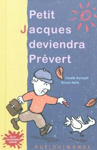 Petit Jacques deviendra Prévert