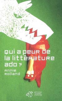 Qui a peur de la littérature ado ?
