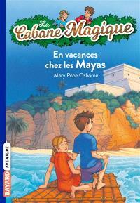 La cabane magique. Volume 48, En vacances chez les Mayas