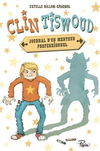 Clin Tiswoud : journal d'un menteur professionnel