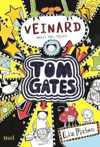Tom Gates. Volume 7, Veinard (mais pas trop)