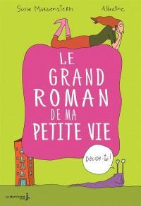 Le grand roman de ma petite vie