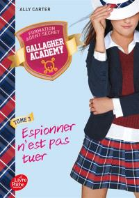 Gallagher academy. Volume 3, Espionner n'est pas tuer