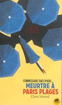 La commissaire Raczynski. Volume 7, Meurtre à Paris Plages