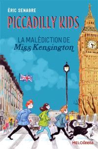 Piccadilly kids. Volume 2, La malédiction de Miss Kensington