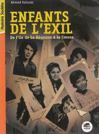 Enfants de l'exil : de l'île de la Réunion à la Creuse