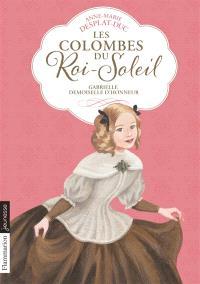 Les colombes du Roi-Soleil. Volume 13, Gabrielle, demoiselle d'honneur