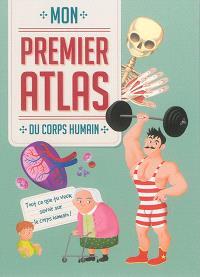 Mon premier atlas du corps humain