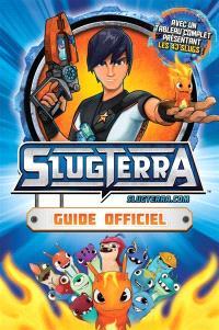 Slugterra : guide officiel