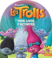 Les Trolls : mon livre d'activités