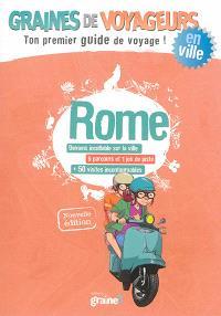 Rome : deviens incollable sur la ville, 5 parcours et 1 jeu de piste, + 50 visites incontournables