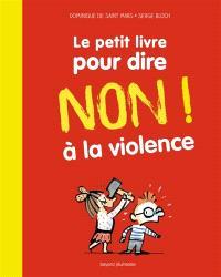 Le petit livre pour apprendre à dire non ! à la violence