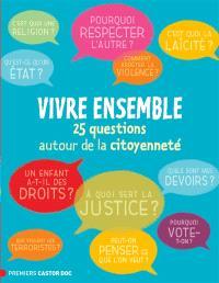 Vivre ensemble : 25 questions autour de la citoyenneté
