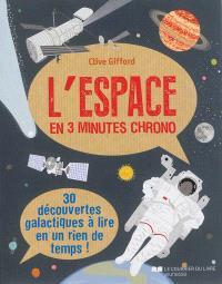 L'espace en 3 minutes chrono : 30 découvertes galactiques à lire en un rien de temps !