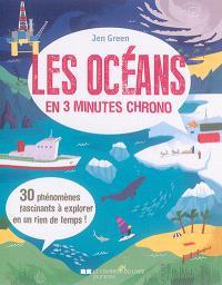 Les océans en 3 minutes chrono : 30 phénomènes fascinants à explorer en un rien de temps !