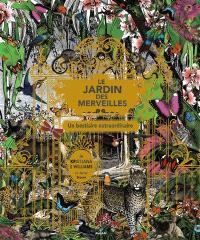 Le jardin des merveilles : un bestiaire extraordinaire