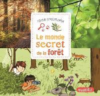 Le monde secret de la forêt