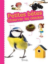 Petites bêtes : observer les oiseaux