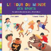 Le tour du monde des sports : pour partir à la découverte des sports... d'ici et d'ailleurs !