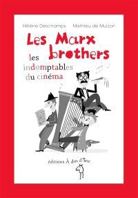 Les Marx brothers : les indomptables du cinéma