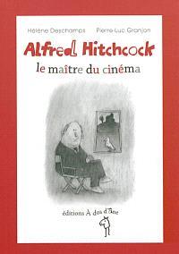 Alfred Hitchcock, le maître du cinéma