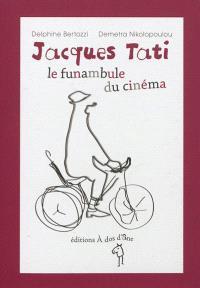 Jacques Tati, le funambule du cinéma