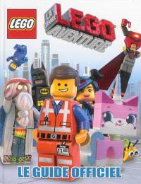La grande aventure Lego : le guide officiel
