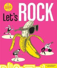 Let's rock : mon cahier de rockeur