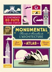 Monumental : records et merveilles de l'architecture