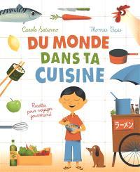 Du monde dans ta cuisine : recettes pour voyager gourmand