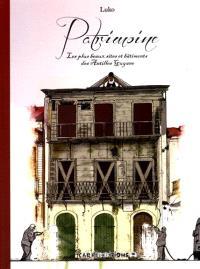Patrimoine : les plus beaux sites et bâtiments des Antilles Guyane