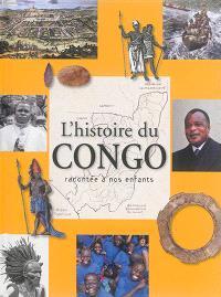 L'histoire du Congo racontée à nos enfants : de la préhistoire à nos jours
