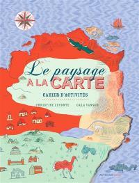 Le paysage à la carte : cahier d'activités