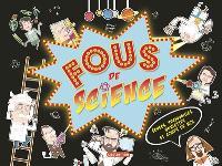 Fous de science : échecs, trouvailles, boulettes et coups de bol