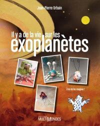 Il y a de la vie sur les exoplanètes!