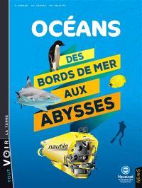 Océans : des bords de mer aux abysses