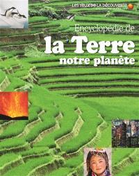 Encyclopédie de la Terre : notre planète