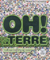 Oh ! La Terre : des milliers d'informations étonnantes sur la Terre